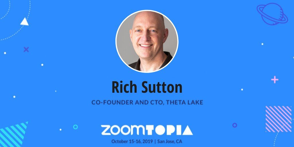 Rich Sutton Co-founder and CTO, Theta Lake and zoomtopia by zoom logo