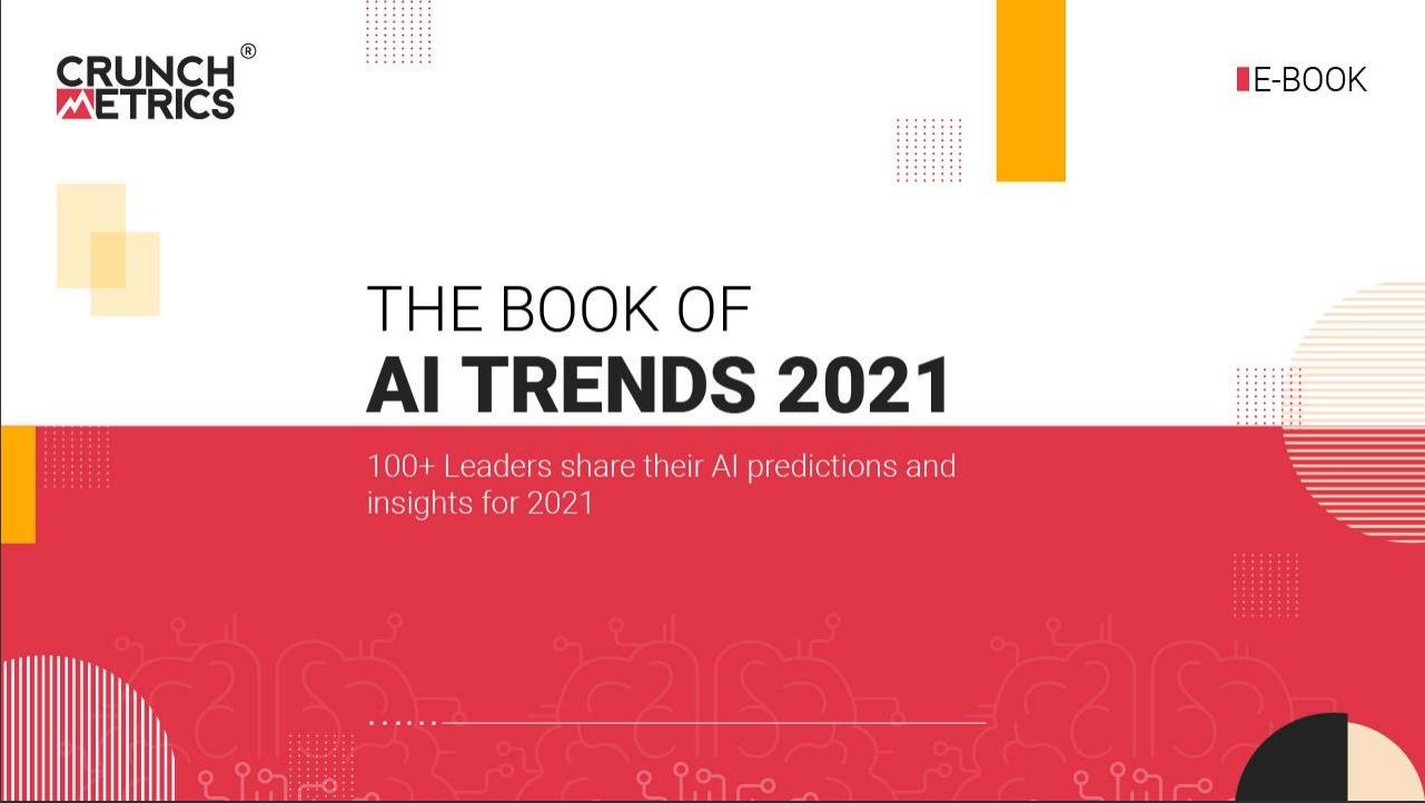 CrunchMetrics: The Book of AI Trends 2021
