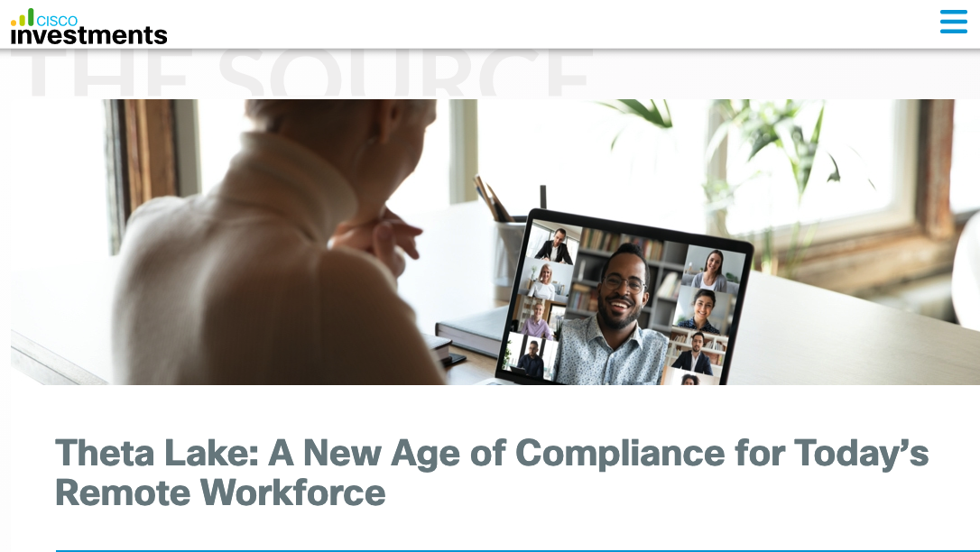 Cisco Investments: Theta Lake: A New Age of Compliance for Today's Remote Workforce